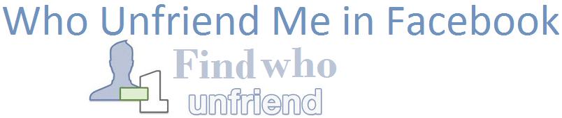 Who Unfriend me in Facebook